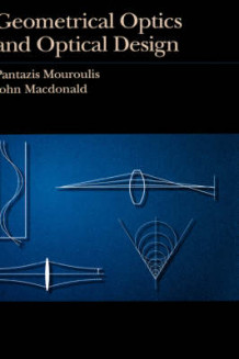 Geometrical Optics and Optical Design av Pantazis Mouroulis og John MacDonald (Innbundet)