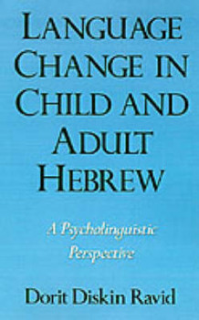 Language Change in Child and Adult Hebrew av Dorit Ravid (Heftet)