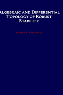 Algebraic and Differential Topology of Robust Stability av Edmond A. Jonckheere (Innbundet)