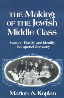 The Making of the Jewish Middle Class av Marion A. Kaplan (Heftet)
