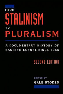 From Stalinism to Pluralism av Gale Stokes (Heftet)