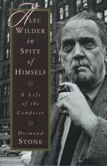 Alec Wilder in Spite of Himself av Desmond Stone (Innbundet)