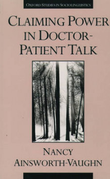Claiming Power in Doctor-Patient Talk av Nancy Ainsworth-Vaughn (Heftet)