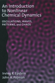An Introduction to Nonlinear Chemical Dynamics av Irving R. Epstein og John A. Pojman (Innbundet)