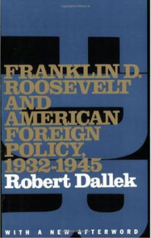 Franklin D. Roosevelt and American Foreign Policy, 1932-1945 av Robert Dallek (Heftet)