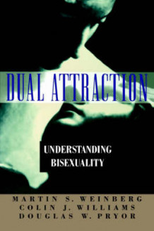 Dual Attraction av Martin S. Weinberg, Colin J. Williams og Douglas W. Pryor (Heftet)
