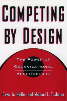 Competing by Design av David A. Nadler og Michael L. Tushman (Innbundet)
