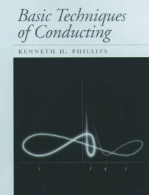 Basic Techniques of Conducting av Kenneth H. Phillips (Spiral)
