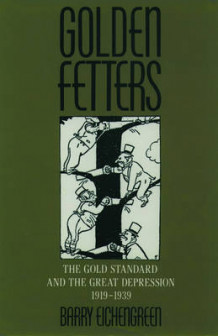 Golden Fetters av Barry J. Eichengreen (Heftet)