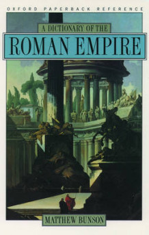 A Dictionary of the Roman Empire av Matthew E. Bunson (Heftet)