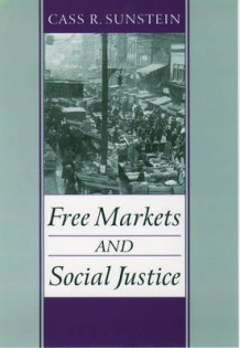 Free Markets and Social Justice av Cass R. Sunstein (Heftet)
