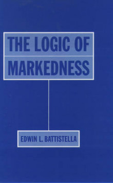The Logic of Markedness av Edwin L. Battistella (Innbundet)