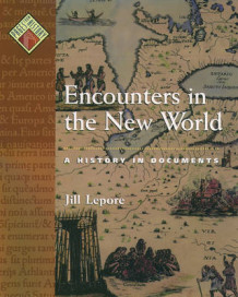 Encounters in the New World av Jill Lepore og Jill Lepore (Innbundet)