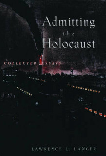 Admitting the Holocaust av Lawrence L. Langer (Heftet)