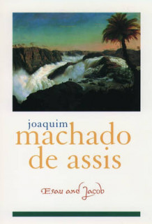 Esau and Jacob av Joaquim Maria Machado de Assis (Heftet)