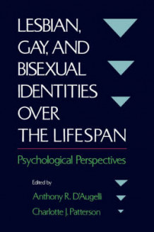 Lesbian, Gay, and Bisexual Identities over the Lifespan (Heftet)