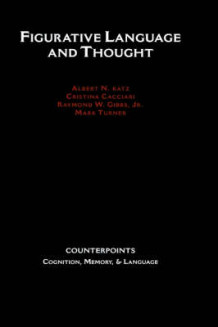 Figurative Language and Thought av Albert N. Katz, Cristina Cacciari, Gibbs og Mark Turner (Innbundet)