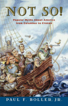 Not So!: Popular Myths about America's Past from Columbus to Clinton av Paul F. Boller (Heftet)