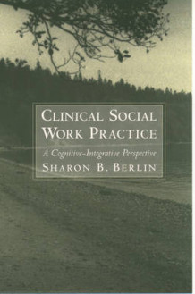 Clinical Social Work Practice av Sharon B. Berlin (Innbundet)