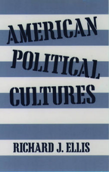American Political Cultures av Richard J. Ellis (Heftet)
