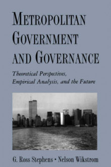 Metropolitan Government and Governance av G.Ross Stephens og Nelson Wikstrom (Heftet)