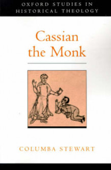 Cassian the Monk av Columba Andrew Stewart (Innbundet)