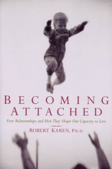 Becoming Attached av Robert Karen (Heftet)