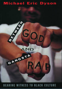 Between God and Gangsta' Rap av Michael Eric Dyson (Heftet)
