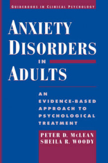 Anxiety Disorders in Adults av Peter D. McLean og Sheila R. Woody (Innbundet)