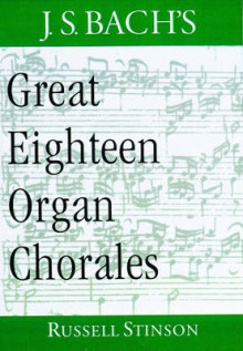J.S. Bach's Great Eighteen Organ Chorales av Russell Stinson (Innbundet)