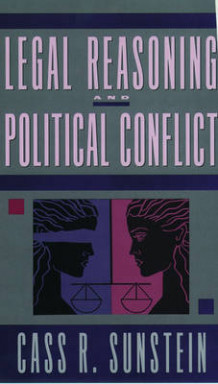 Legal Reasoning and Political Conflict av Cass R. Sunstein (Heftet)