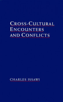 Cross-cultural Encounters and Conflicts av Charles Issawi (Innbundet)