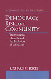 Democracy, Risk and Community av Richard P. Hiskes (Innbundet)