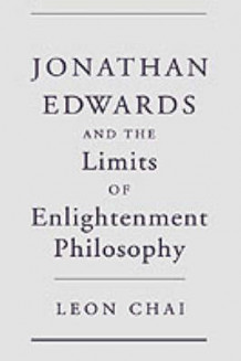 Jonathan Edwards and the Limits of Enlightenment Philosophy av Leon Chai (Innbundet)