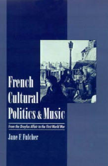 French Cultural Politics and Music av Jane F. Fulcher (Innbundet)