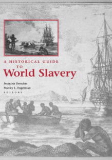 A Historical Guide to World Slavery (Innbundet)