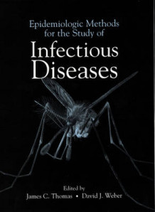 Epidemiologic Methods for the Study of Infectious Diseases (Innbundet)