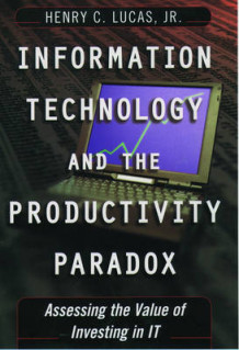 Information Technology and the Productivity Paradox av Henry C. Lucas (Innbundet)