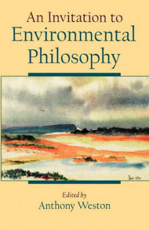 An Invitation to Environmental Philosophy (Heftet)