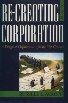 Re-creating the Corporation av Russell L. Ackoff (Innbundet)