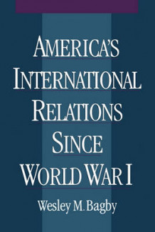 America's International Relations Since World War 1 av Wesley M. Bagby (Heftet)