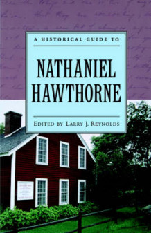 A Historical Guide to Nathaniel Hawthorne (Innbundet)