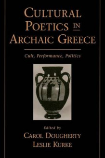 Cultural Poetics in Archaic Greece (Heftet)