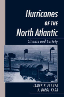 Hurricanes of the North Atlantic av James B. Elsner og A.Birol Kara (Innbundet)