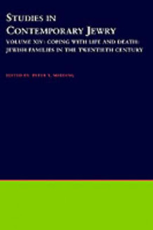 Studies in Contemporary Jewry: Volume XIV: Coping with Life and Death: Jewish Families in the Twentieth Century (Innbundet)