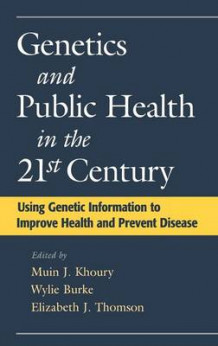Genetics and Public Health in the 21st Century (Innbundet)