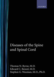 Diseases of the Spine and Spinal Cord av Thomas N. Byrne, Edward Benzel og Stephen G. Waxman (Innbundet)