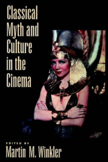 Classical Myth and Culture in the Cinema (Innbundet)