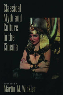 Classical Myth and Culture in the Cinema (Heftet)