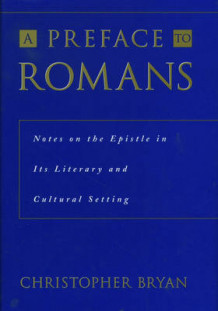 A Preface to Romans av Christopher Bryan (Innbundet)